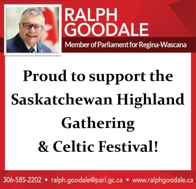 Ralph Goodale Proud to support the Saskatchewan Highland Gathering and Celtic Festival!