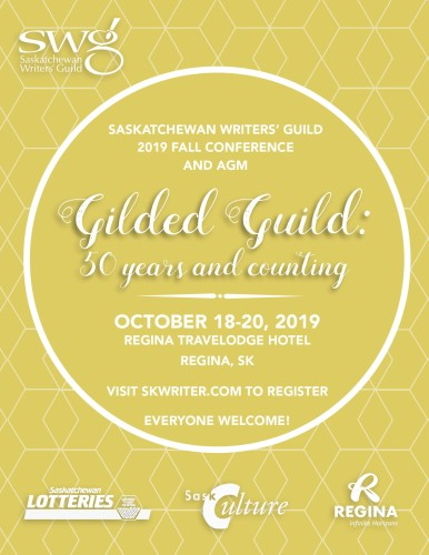 SASKATCHEWAN WRITERS' GUILD 2019 FALL CONFERENCE AND AGM
