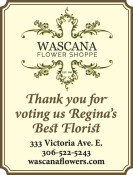 Thank you for voting WASCANA FLOWER SHOPPE Regina's Best Florist